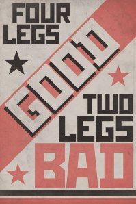 """""""Quatro pernas, bom. Duas pernas, ruim."""" O lema provisório da fazenda comunista."""