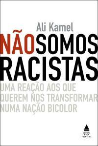 Não somos racistas - Ali Kamel