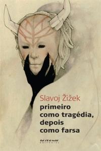 """Capa do livro """"Primeiro como tragédia depois como farsa"""" (Boitempo Editorial, 2011)"""