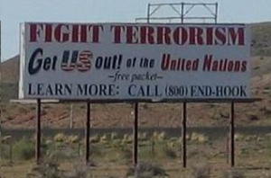 """""""Fight terrorism. Get US out of the United Nations."""""""