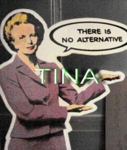 O famoso lema neoliberal da primeira-ministra inglesa.